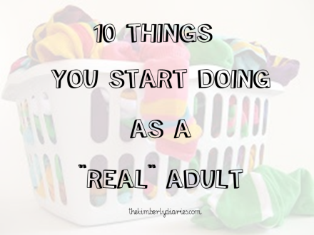 "10 things you start doing as a ""real"" adult"