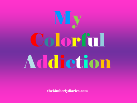 my colorful addiction